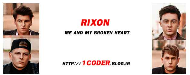 متن و آهنگ me and my broken heart از rixon