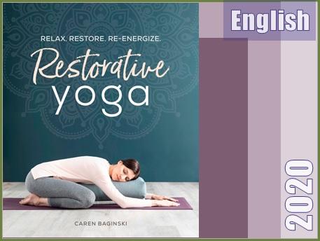 یوگای ترمیمی- آرامش بخشی، بازسازی و نیروبخشی مجدد  Restorative Yoga Relax. Restore. Re-energize