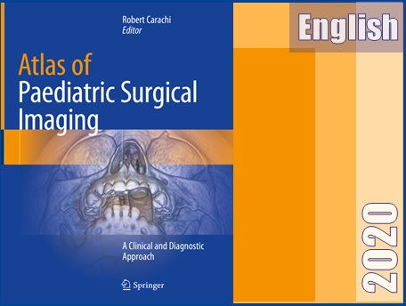 اطلس تصویربرداری جراحی اطفال- رویکرد بالینی و تشخیصی  Atlas of Paediatric Surgical Imaging_ A Clinical and Diagnostic Approach