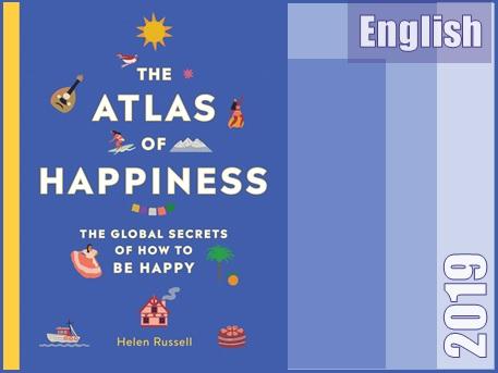 اطلس شادی- رازهای جهانی برای شاد بودن  The Atlas of Happiness The Global Secrets of How to Be Happy