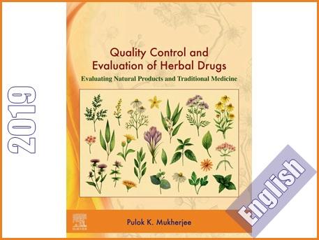 کتاب کنترل کیفیت و ارزیابی داروهای گیاهی: ارزیابی محصولات طبیعی و طب سنتی  Quality Control and Evaluation of Herbal Drugs: Evaluating Natural Products and Traditional Medicine