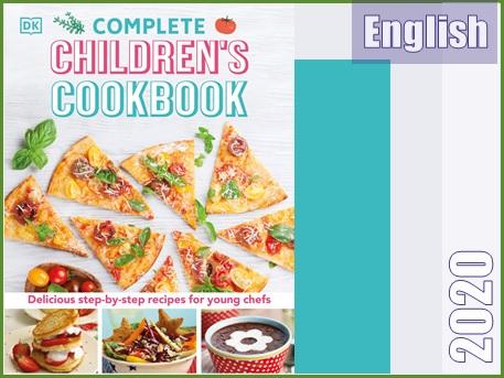 کتاب آشپزی کامل کودکان: دستورات مرحله به مرحله غذاهای لذیذ برای آشپزهای کوچک  Complete Children's Cookbook: